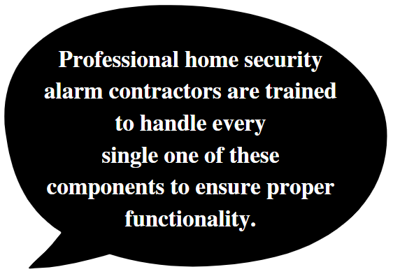 Only hire professional home security alarm contractors.